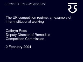 The UK competition regime: an example of inter-institutional working