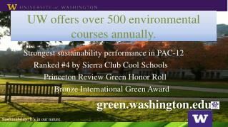 UW offers over 500 environmental courses annually .