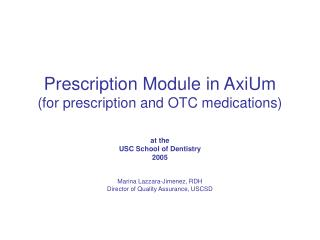 Prescription Module in AxiUm (for prescription and OTC medications)