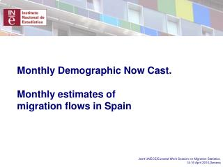 Monthly Demographic Now Cast. Monthly estimates of migration flows in Spain