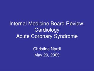 Internal Medicine Board Review: Cardiology Acute Coronary Syndrome