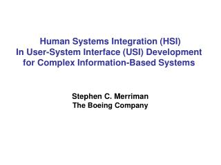 Human Systems Integration (HSI) In User-System Interface (USI) Development  for Complex Information-Based Systems  Steph