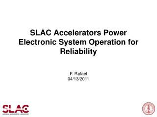 SLAC Accelerators Power Electronic System Operation for Reliability