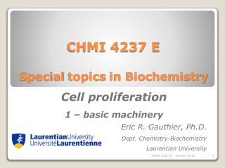 CHMI 4237 E Special topics  in  Biochemistry