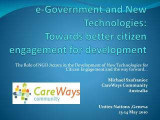 e-Government and New Technologies: Towards better citizen engagement for development