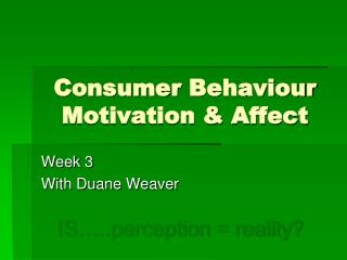 Consumer  Behaviour  Motivation & Affect