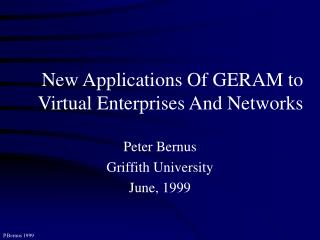 New Applications Of GERAM to Virtual Enterprises And Networks