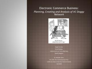 Electronic Commerce Business: Planning, Creating and Analysis of VC Doggy Network Angie Urrutia