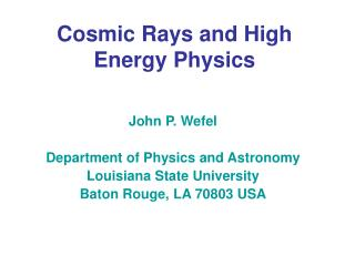 Cosmic Rays and High Energy Physics