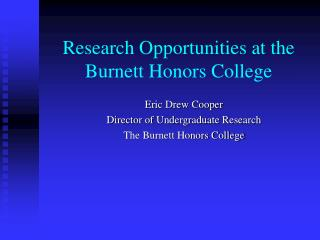 Research Opportunities at the Burnett Honors College