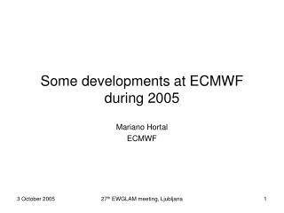 Some developments at ECMWF during 2005