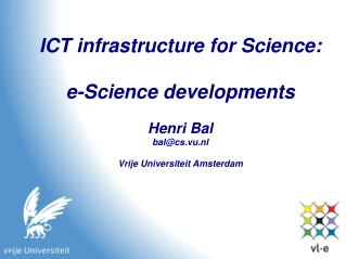 ICT infrastructure for Science: e-Science developments