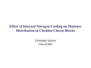 Effect of Internal Nitrogen Cooling on Moisture Distribution in Cheddar Cheese Blocks