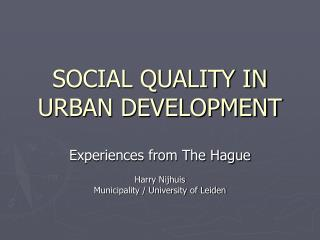 SOCIAL QUALITY IN URBAN DEVELOPMENT