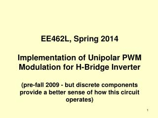 EE462L, Spring 2014 Implementation of Unipolar PWM Modulation for H-Bridge Inverter