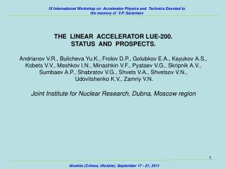 THE LINEAR ACCELERATOR LUE -200. STATUS AND PROSPECTS .