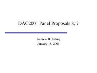 DAC2001 Panel Proposals 8, 7