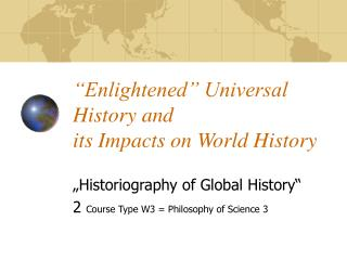 """Enlightened"" Universal History and  its Impacts on World History"
