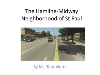 The Hamline-Midway Neighborhood of St Paul