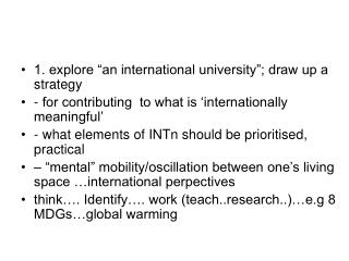"1. explore ""an international university""; draw up a strategy"