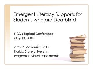 Emergent Literacy Supports for Students who are Deafblind