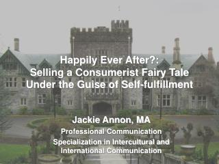 Happily Ever After?: Selling a Consumerist Fairy Tale Under the Guise of Self-fulfillment