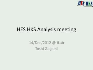 HES HKS Analysis meeting