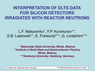 INTERPRETATION OF DLTS DATA  FOR SILICON DETECTORS  IRRADIATED WITH REACTOR NEUTRONS