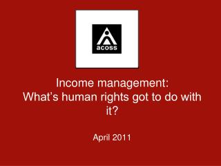 Income management: What's human rights got to do with it?  April 2011