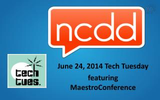 June 24,  2014  Tech Tuesday featuring  MaestroConference