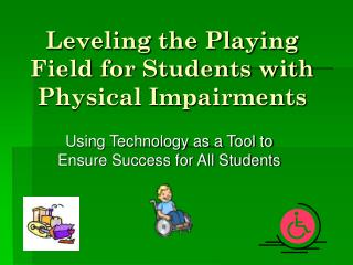 Leveling the Playing Field for Students with Physical Impairments