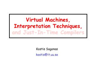 Virtual Machines, Interpretation Techniques, and Just-In-Time Compilers