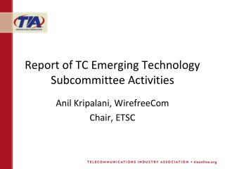 Report of TC Emerging Technology Subcommittee Activities
