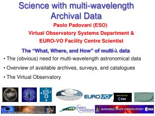 Science with multi-wavelength  Archival Data