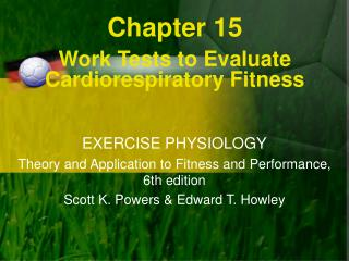 Chapter 15 Work Tests to Evaluate  Cardiorespiratory Fitness