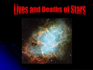 Lives and Deaths of Stars