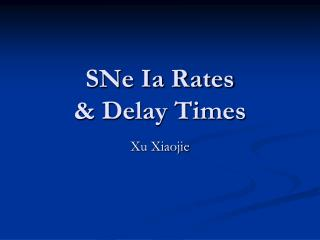 SNe Ia Rates  & Delay Times