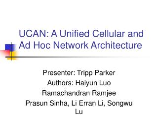 UCAN: A Unified Cellular and Ad Hoc Network Architecture