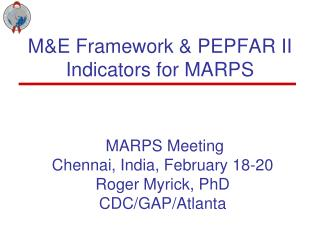 M&E Framework & PEPFAR II Indicators for MARPS