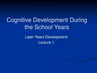 Cognitive Development During the School Years