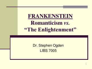 "FRANKENSTEIN Romanticism  vs. ""The Enlightenment"""