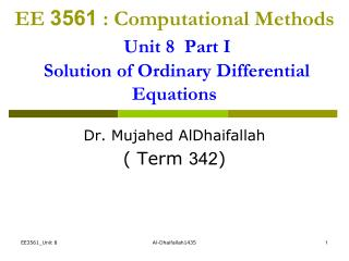 EE  3561  : Computational Methods Unit 8  Part I Solution of Ordinary Differential Equations