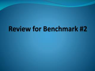 Review for Benchmark #2