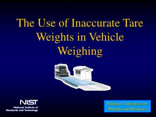The Use of Inaccurate Tare Weights in Vehicle Weighing
