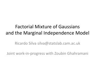 Factorial Mixture of Gaussians and the Marginal Independence Model