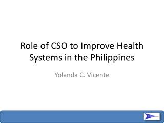 Role of CSO to Improve Health Systems in the Philippines