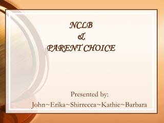 NCLB  &  PARENT CHOICE