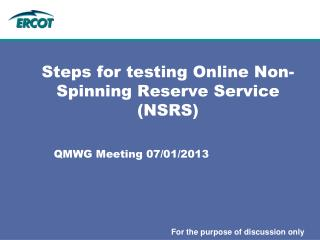 Steps for testing Online Non-Spinning Reserve Service (NSRS)