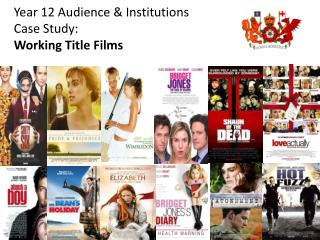 Year 12 Audience & Institutions Case Study: Working Title Films