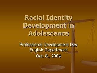 Racial Identity Development in Adolescence